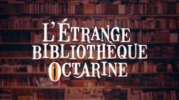 L'étrange bibliothèque Octarine - salon du livre de Genève à Palexpo